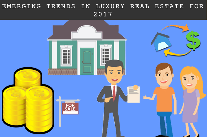 Emerging Trends In Luxury Real Estate For 2017