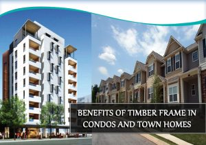Dc-Fawcett-Benefits-of-Timber-frame-in-condos-and-town-homes-300x212